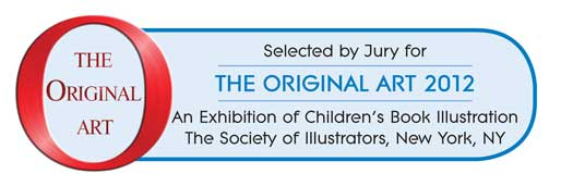 Selected by Jury for The Original Art 2012 - An Exhibition of Children's Book Illustration
